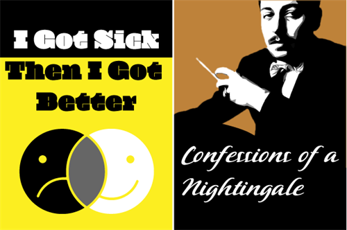 Confesisons of a Nightengale & I Got Sick and Then I Got Better