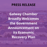 Galway Chamber Broadly Welcomes the Government Announcement on its Economic Recovery Plan