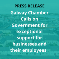Galway Chamber Calls on Government for exceptional support for businesses and their employees