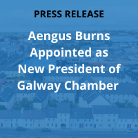 Aengus Burns Appointed as New President of Galway Chamber