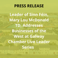 Leader of Sinn Féin, Mary Lou McDonald TD, Addresses Businesses of the West at Galway Chamber Live L