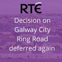 RTÉ News: Decision on Galway City Ring Road deferred again