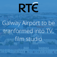 RTE news: Galway Airport to be tranformed into TV, film studio