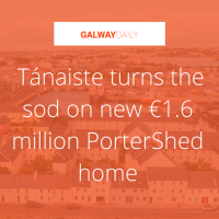 Galway Daily: Tánaiste turns the sod on new €1.6 million PorterShed home