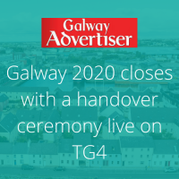 Galway Advertiser: Galway 2020 closes with a handover ceremony live on TG4