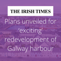 Irish Times: Plans unveiled for 'exciting' redevelopment of Galway harbour