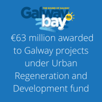 Galway bay FM : €63 million awarded to Galway projects under Urban Regeneration and Development fund