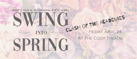 Swing into Spring; Clash of the Academies Event: CANCELLED