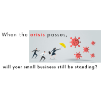 When the crisis passes, will your small business still be standing?