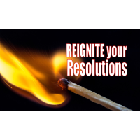 REIGNITE your Resolutions