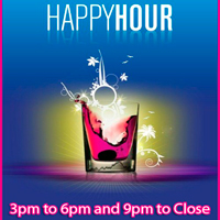 Happy Hour Weds. - Sunday 3pm-6pm
