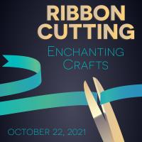 Enchanting Crafts Ribbon Cutting