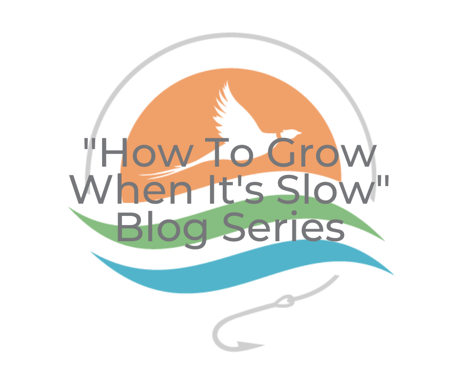How to Grow When It's Slow, Part 1: Increase Productivity Right Now