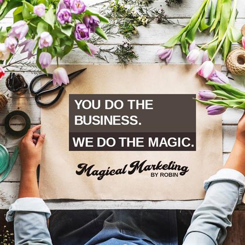 Magical Marketing by Robin. YOU DO THE BUSINESS, WE DO THE MAGIC.