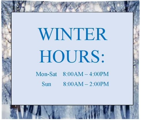 Winter Hours begin Monday, January 11th.