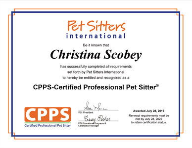 We are certfiied professional pet-sitters meaning we took classes and tests to earn this designation. We frequently take classes to expand our knowledge and abilities!