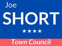 Joe Short for Town Council