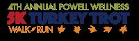 4th Annual 5K Turkey Trot at Powell Wellness Center