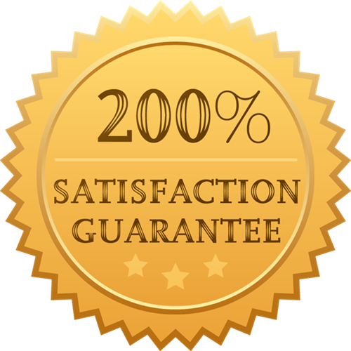 200% Satisfaction Guarantee