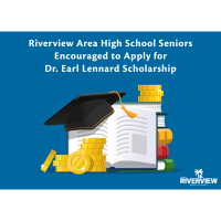 Riverview Area High School Seniors Encouraged to Apply for Dr. Earl Lennard Scholarship