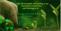 The 10 Essentials of Creating Your Personal Growth Plan and Sticking to It! - Webinar Package