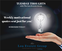 The Lou Everett Group presents Tuesday Thought!