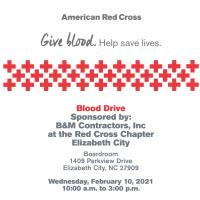 Blood Drive   Sponsored by:  B&M Contractors, Inc   at the Red Cross Chapter Elizabeth City