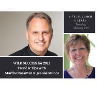 WILD SUCCESS for 2021 Trend & Tips with Martin Brossman & Jeanne Munoz