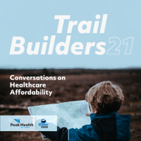 Trail Builders '21: Conversations on Healthcare Affordability