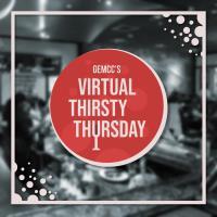 GEMCC Virtual Thirsty Thursday