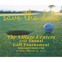 The Village Centers - 21st Annual Golf Tournament - Save the Date