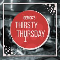 GEMCC's Thirsty Thursday presented by Main Event