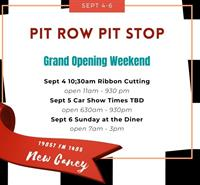 Pit Row Pit Stop Diner Grand opening Weekend!