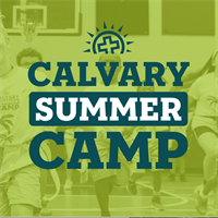 Calvary Summer Camp | 5-Day | 7:00 AM–5:00 PM | $185