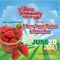 """The Berries are Back! Vista Strawberry Festival Presents  """"A Berry Sweet Market"""" & Virtual 5K"""