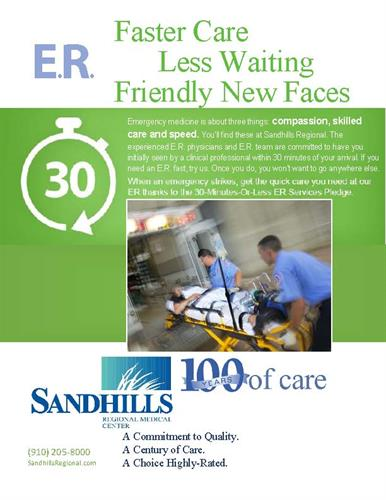 In a medical emergency, every minute matters. So, at Sandhills Regional Medical Center, you'll find faster care in the emergency room. We work diligently to have you initially seen by a medical professional* in 30 minutes or less.
