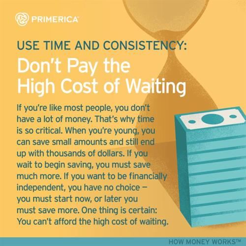 Use Time & Consistency. Time, combined with rate of return and consistency, is a powerful key to achieving financial security