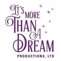 It's More Than A Dream Productions, LTD