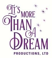 It's More Than A Dream Productions, LTD