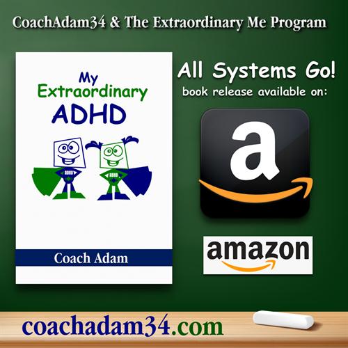 Gallery Image CoachAdam34_and_The_Extraordinary_Me_Program_My_Extraordinary_ADHD_book_by_Coach_Adam_on_amazon_coachadam34.com.png