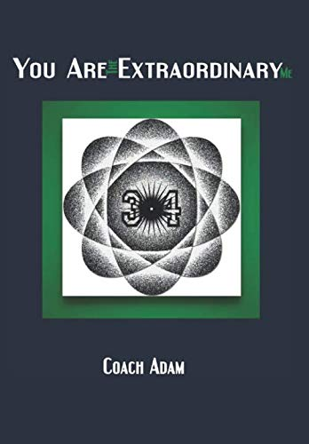 You Are Extraordinary by Coach Adam available on Amazon