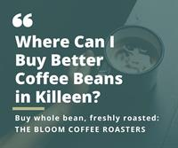 THE BLOOM COFFEE ROASTERS - HARKER HEIGHTS
