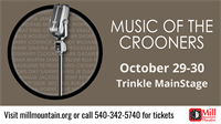 Music of the Crooners at Mill Mountain Theatre