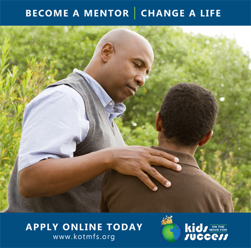 Are you looking to mentor a student?  Become a mentor with us.  Apply at http://kidsonthemoveforsuccess.org/mentor-application/