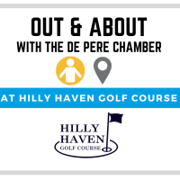 TO BE RESCHEDULED Out & About with the De Pere Chamber at Hilly Haven Golf Course