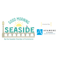 Good Morning Seaside - Avamere at Seaside