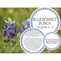 Bluebonnet Bunch for Homeschoolers and Afterschoolers
