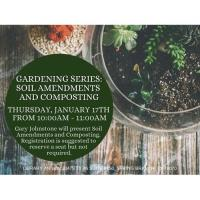 Gardening Series: Soil Amendments and Composting