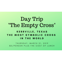 "Day Trip to ""The Empty Cross"" in Kerrville"