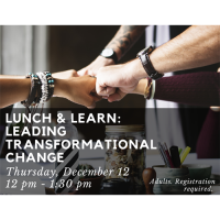 Lunch and Learn - Leading Transformational Change